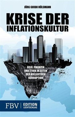 Krise der Inflationskultur (eBook, ePUB) - Hülsmann, Jörg Guido