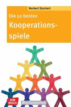 Die 50 besten Kooperationsspiele - Stockert, Norbert