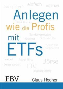 Anlegen wie die Profis mit ETFs (eBook, ePUB) - Hecher, Claus