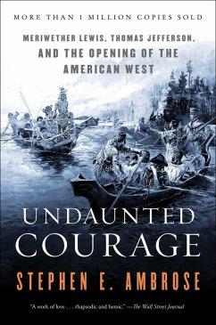 Undaunted Courage (eBook, ePUB) - Ambrose, Stephen E.