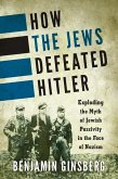 How the Jews Defeated Hitler (eBook, ePUB)