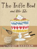 The Trifle Bowl and Other Tales (eBook, ePUB)