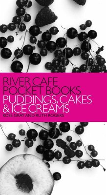 River Cafe Pocket Books: Puddings, Cakes and Ice Creams (eBook, ePUB) - Gray, Rose; Rogers, Ruth
