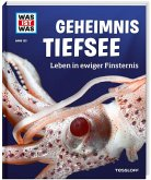 Geheimnis Tiefsee / Was ist was Bd.133