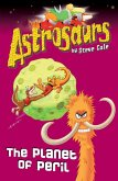 Astrosaurs 9: The Planet of Peril (eBook, ePUB)