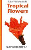 Handy Pocket Guide to Tropical Flowers (eBook, ePUB)