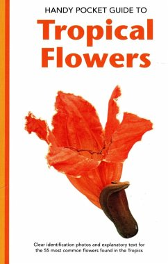 Handy Pocket Guide to Tropical Flowers (eBook, ePUB) - Warren, William