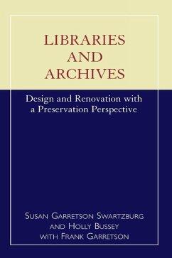 Libraries and Archives (eBook, ePUB) - Swartzburg, Susan Garretson; Bussey, Holly; Garretson, Frank