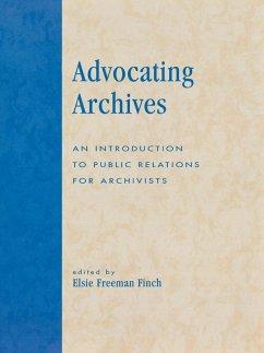 Advocating Archives (eBook, ePUB) - Finch, Elsie Freeman