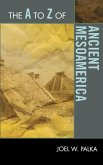The A to Z of Ancient Mesoamerica (eBook, ePUB)