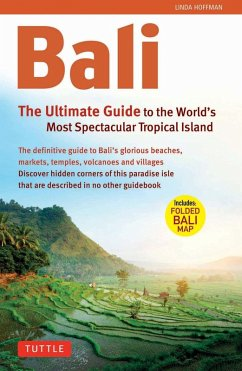 Bali: The Ultimate Guide to the World's Most Famous Tropical (eBook, ePUB) - Hannigan, Tim; Turnbull, Linda
