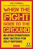 When the Fight Goes to the Ground (eBook, ePUB)