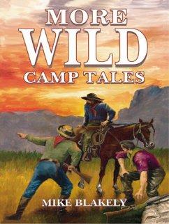 More Wild Camp Tales (eBook, ePUB) - Blakely, Mike