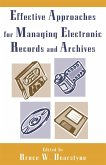 Effective Approaches for Managing Electronic Records and Archives (eBook, ePUB)