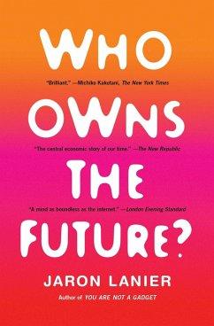 Who Owns the Future? (eBook, ePUB) - Lanier, Jaron