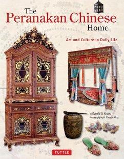 The Peranakan Chinese Home (eBook, ePUB) - Knapp, Ronald G.