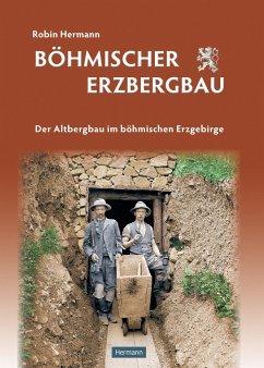 Böhmischer Erzbergbau - Hermann, Robin
