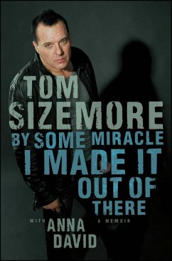By Some Miracle I Made It Out of There (eBook, ePUB) - Sizemore, Tom