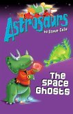 Astrosaurs 6: The Space Ghosts (eBook, ePUB)