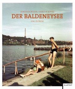 Der Baldeneysee - Bessen, Dorothea; Bühne, Horst W.
