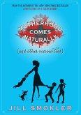 Motherhood Comes Naturally (and Other Vicious Lies) (eBook, ePUB)