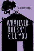Whatever Doesn't Kill You (eBook, ePUB)