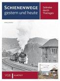 Schienenwege gestern und heute
