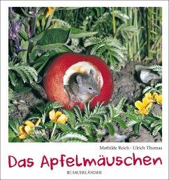 Das Apfelmäuschen - Reich, Mathilde; Thomas, Ulrich