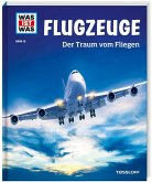 Flugzeuge. Der Traum vom Fliegen