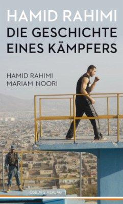 Hamid Rahimi - Die Geschichte eines Kämpfers - Rahimi, Hamid; Noori, Mariam
