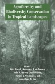 Agroforestry and Biodiversity Conservation in Tropical Landscapes (eBook, ePUB)