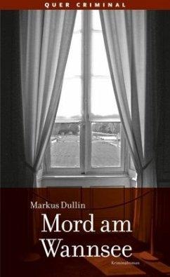 Mord am Wannsee - Dullin, Markus