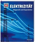 Elektrizität / Was ist was Bd.24