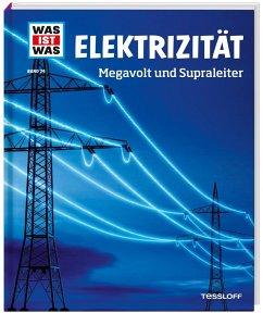 Elektrizität / Was ist was Bd.24 - Hennemann, Laura
