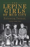 Lepine Girls of Mud City: Embracing Vermont (eBook, ePUB)