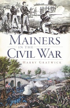 Mainers in the Civil War (eBook, ePUB) - Gratwick, Harry