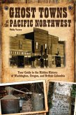 Ghost Towns of the Pacific Northwest (eBook, PDF)