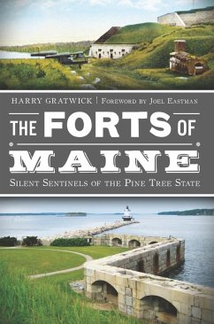 Forts of Maine: Silent Sentinels of the Pine Tree State (eBook, ePUB) - Gratwick, Harry