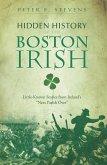 Hidden History of the Boston Irish (eBook, ePUB)