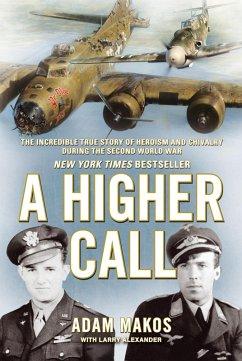 A Higher Call (eBook, ePUB) - Makos, Adam