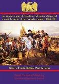 aide-de-camp of Napoleon. Memoirs of General Count de Segur, of the French academy, 1800-1812 (eBook, ePUB)