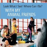 Look What I See! Where Can I Be?: With My Animal Friends (eBook, ePUB)