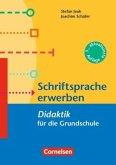 Fachdidaktik für die Grundschule: Schriftsprache erwerben - Didaktik für die Grundschule