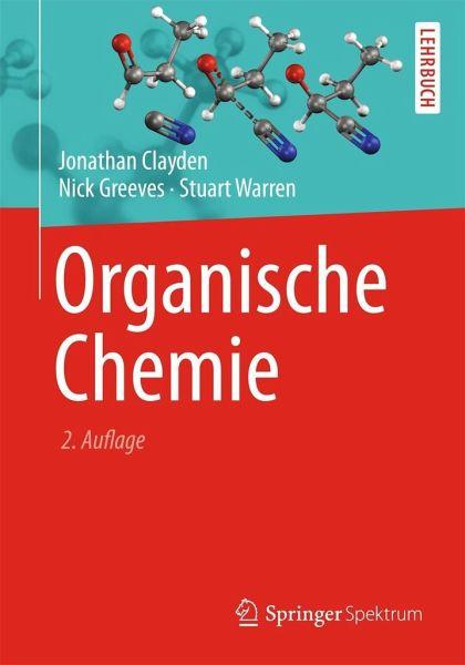 organische chemie von jonathan clayden nick greeves stuart warren fachbuch. Black Bedroom Furniture Sets. Home Design Ideas