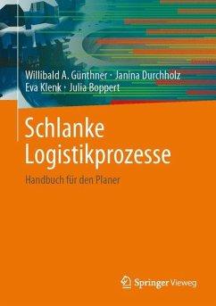 Schlanke Logistikprozesse - Günthner, Willibald A.; Durchholz, Janina; Klenk, Eva; Boppert, Julia