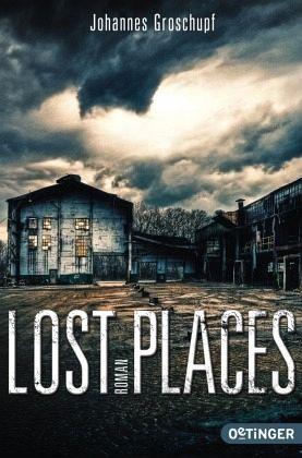 Lost Places von Johannes Groschupf als Taschenbuch