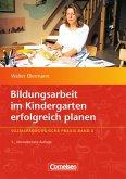 Sozialpädagogische Praxis 05. Bildungsarbeit im Kindergarten erfolgreich planen
