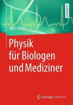 Physik für Biologen und Mediziner - Fritsche, Olaf