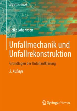 Unfallmechanik und Unfallrekonstruktion von Heiko Johannsen ...