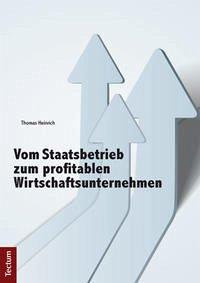 Vom Staatsbetrieb zum profitablen Wirtschaftsunternehmen
